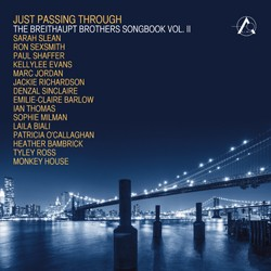 Just Passing Through: The Breithaupt Brothers Songbook Vol. II